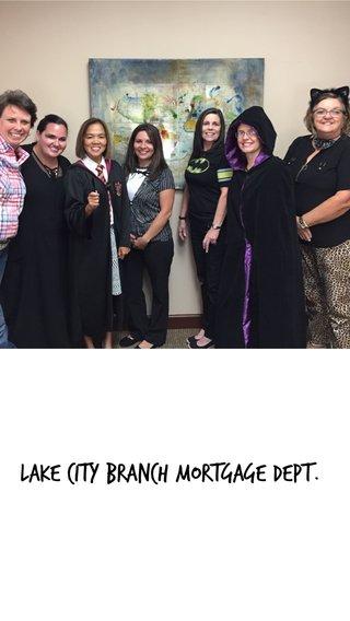 Lake City Branch Mortgage Dept.