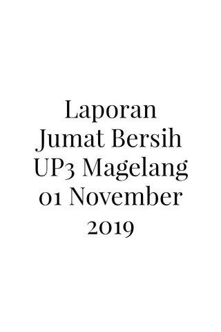 Laporan Jumat Bersih UP3 Magelang 01 November 2019