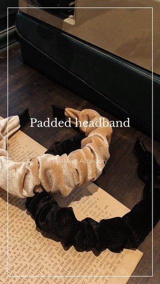 Padded headband By Rêver Accessory