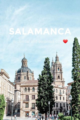 SALAMANCA Historical and gorgeous city ❤