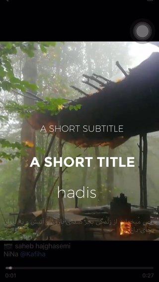 hadis A SHORT TITLE A SHORT SUBTITLE