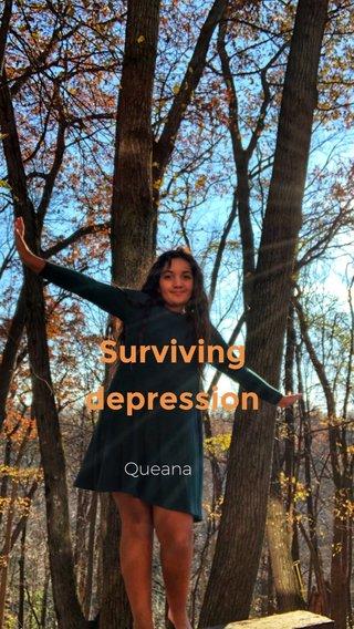 Surviving depression Queana