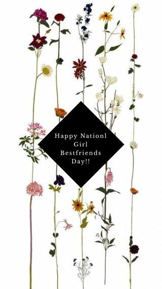 Happy Nationl Girl Bestfriends Day!!
