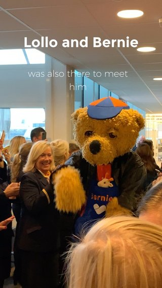Lollo and Bernie was also there to meet him
