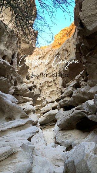 Chahkooh Canyon Qeshm Island