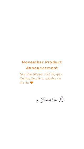 x Somalia B November Product Announcement New Hair Manna + DIY Recipes Holiday Bundle is available on the site 🧡