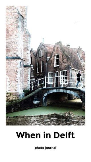 When in Delft photo journal