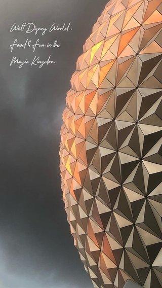 Walt Disney World : Food & Fun in the Magic Kingdom