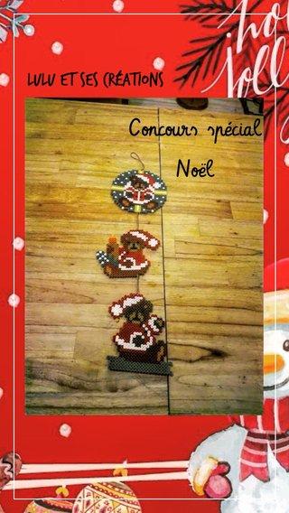 Concours spécial Noël Lulu et ses créations