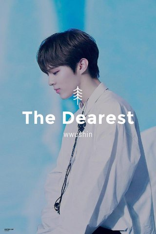 The Dearest wwushin