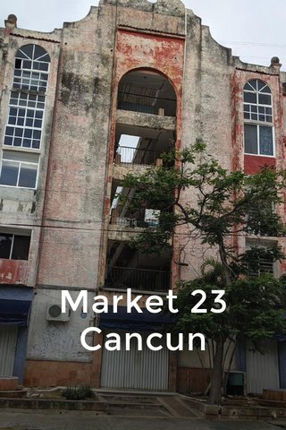 Market 23 Cancun