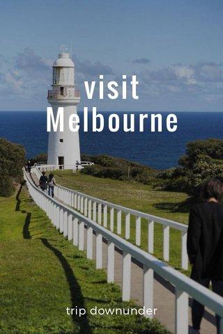 visit Melbourne trip downunder