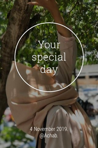 Your special day 4 November 2019. @Achab.
