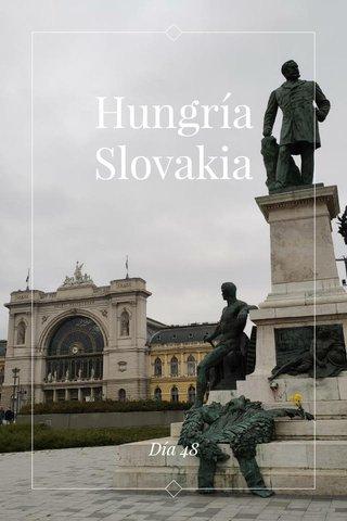 Hungría Slovakia Día 48