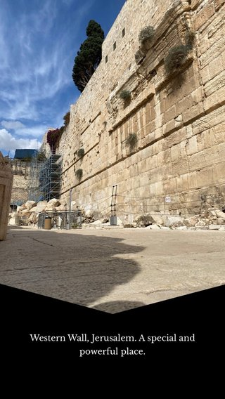 Western Wall, Jerusalem. A special and powerful place.