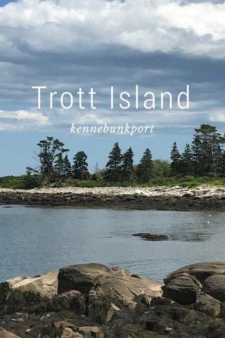 Trott Island kennebunkport
