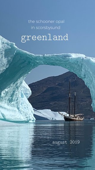 greenland august 2019 the schooner opal in scorsbysund