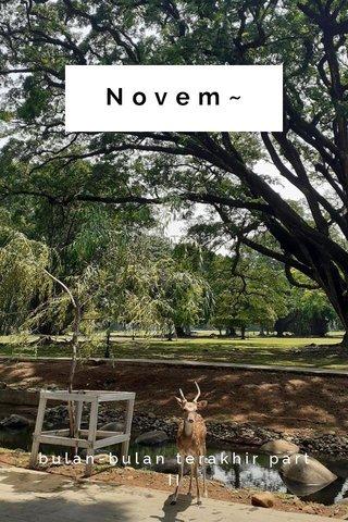 Novem~ bulan-bulan terakhir part II