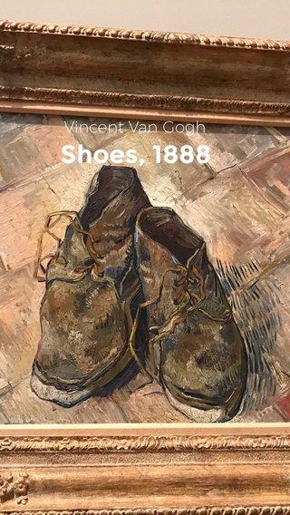 Shoes, 1888 Vincent Van Gogh