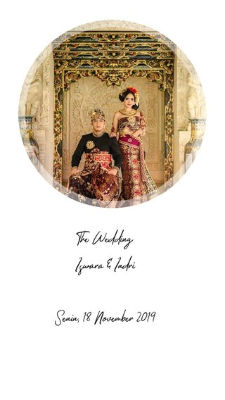 The Wedding Iswara & Indri Senin, 18 November 2019