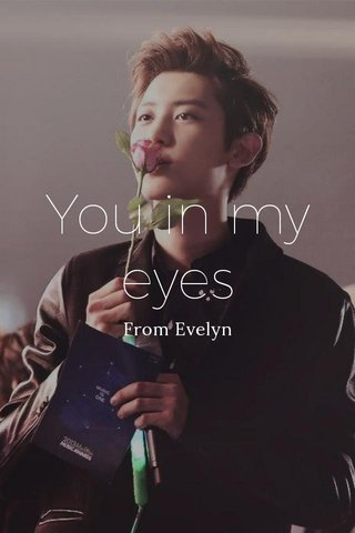 You in my eyes From Evelyn