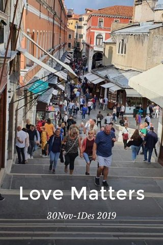 Love Matters 30Nov-1Des 2019
