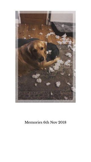 Memories 6th Nov 2018