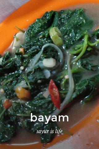 bayam sayur is life