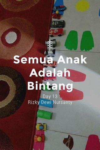 Semua Anak Adalah Bintang Day 13 Rizky Dewi Nursanty