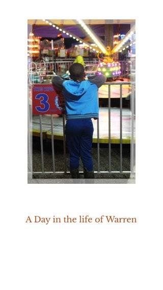 A Day in the life of Warren