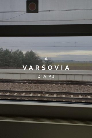 VARSOVIA DÍA 52