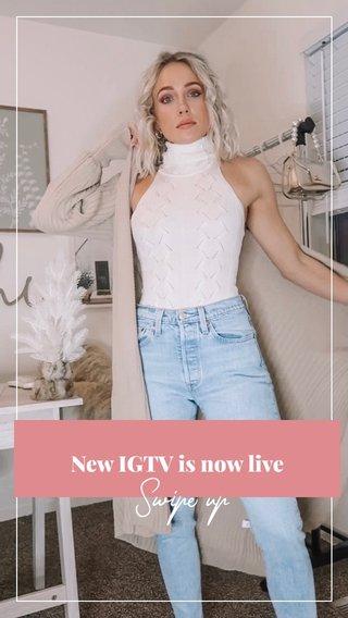 Swipe up New IGTV is now live