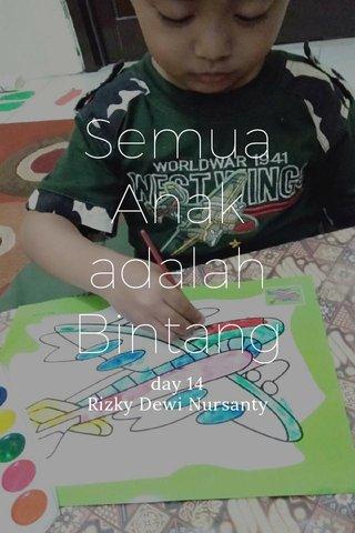 Semua Anak adalah Bintang day 14 Rizky Dewi Nursanty