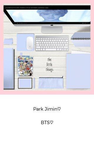 Park Jimin♡ BTS♡