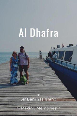 Al Dhafra to Sir Bani Yas Island ♡Making Memories♡