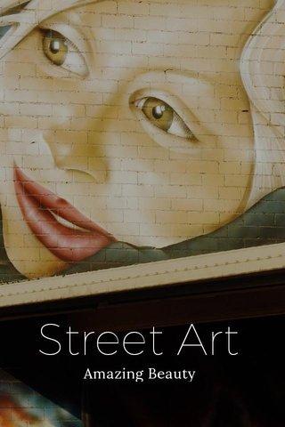 Street Art Amazing Beauty