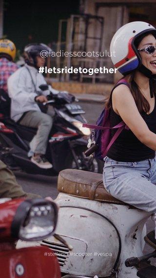 @ladiesscootsulut #letsridetogether #stellerid #scooter #vespa