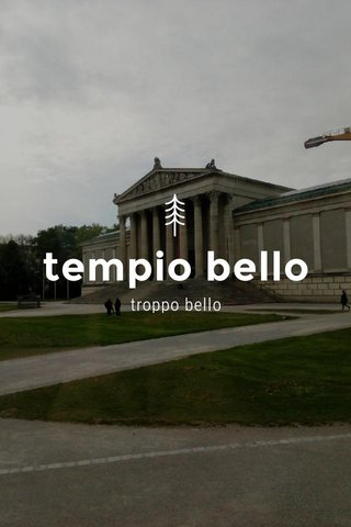 tempio bello troppo bello