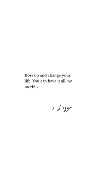 x Lizzo Boss up and change your life. You can have it all, no sacrifice.