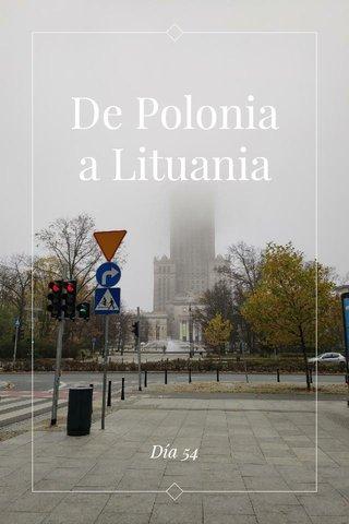 De Polonia a Lituania Día 54