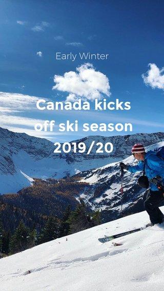 Canada kicks off ski season 2019/20 Early Winter