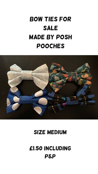 Bow ties for sale Made by posh pooches Size medium £1.50 including p&p