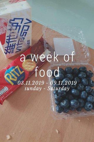 a week of food 03.11.2019 - 09.11.2019 sunday - Saturday