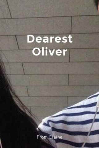 Dearest Oliver From Elaine