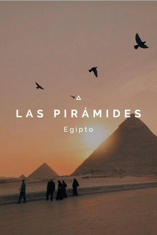 LAS PIRÁMIDES Egipto