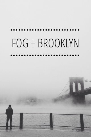 FOG + BROOKLYN .......................... ..........................
