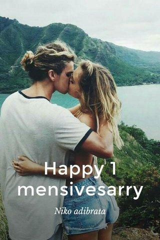 Happy 1 mensivesarry Niko adibrata