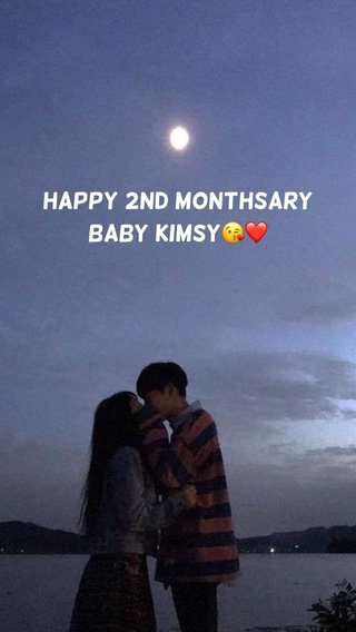 Happy 2nd monthsary baby kimsy😘❤️
