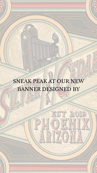 SNEAK PEAK AT OUR NEW BANNER DESIGNED BY
