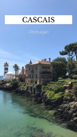 CASCAIS ~Portugal~